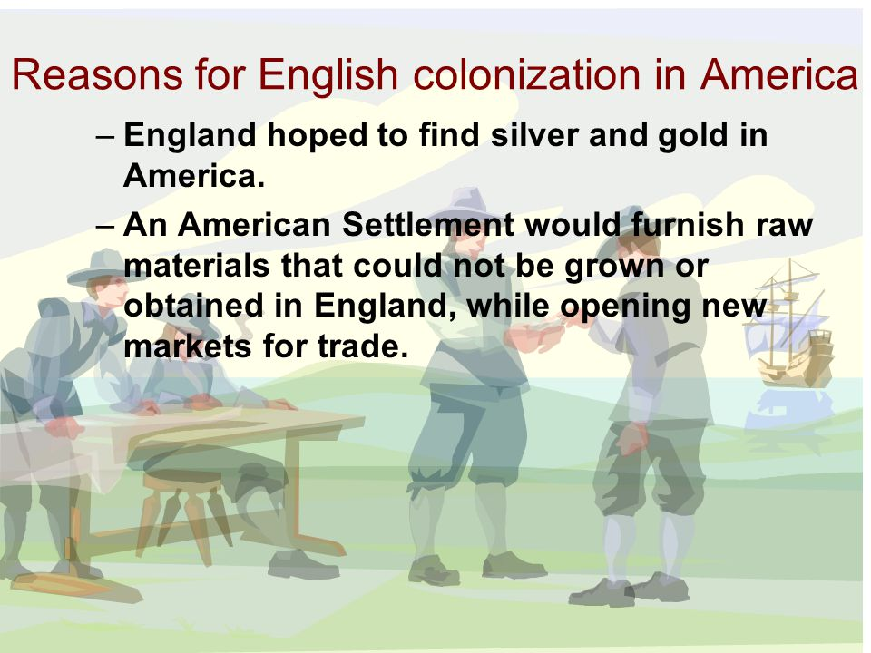 Reasons for English colonization in America
