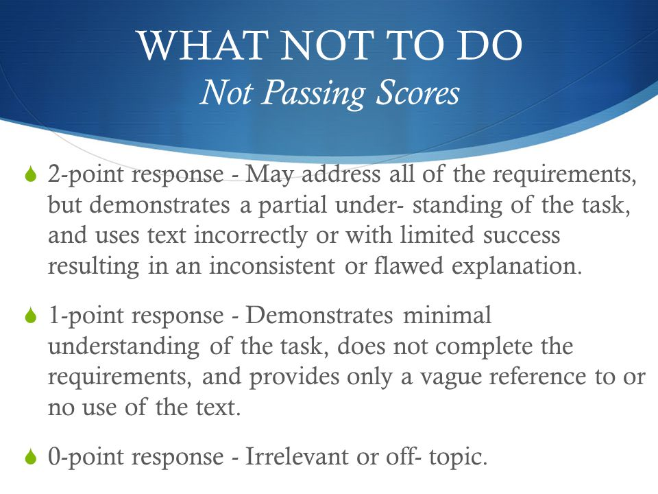 WHAT NOT TO DO Not Passing Scores