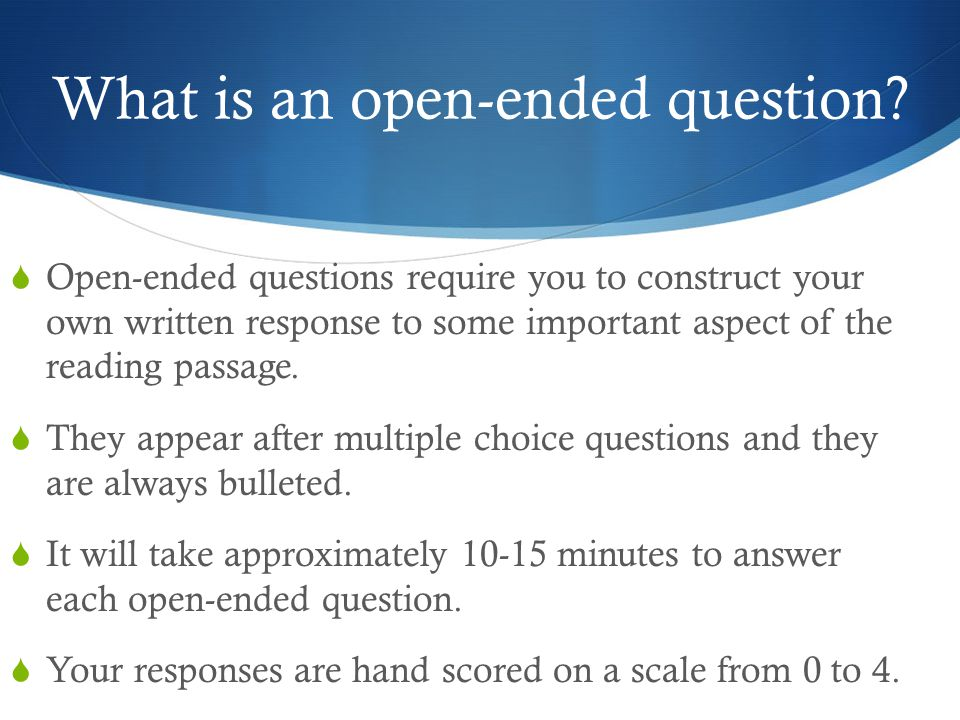What is an open-ended question