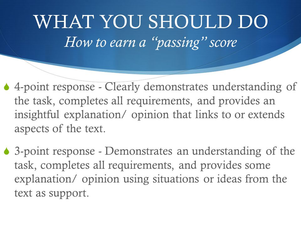 WHAT YOU SHOULD DO How to earn a passing score