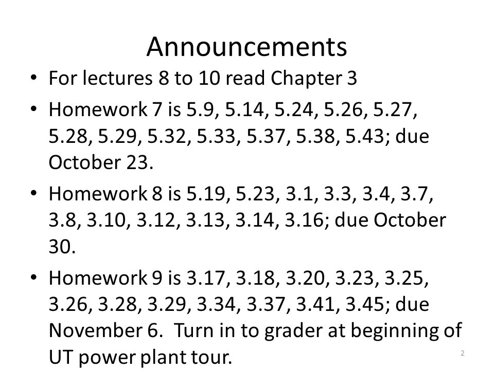 Announcements For lectures 8 to 10 read Chapter 3