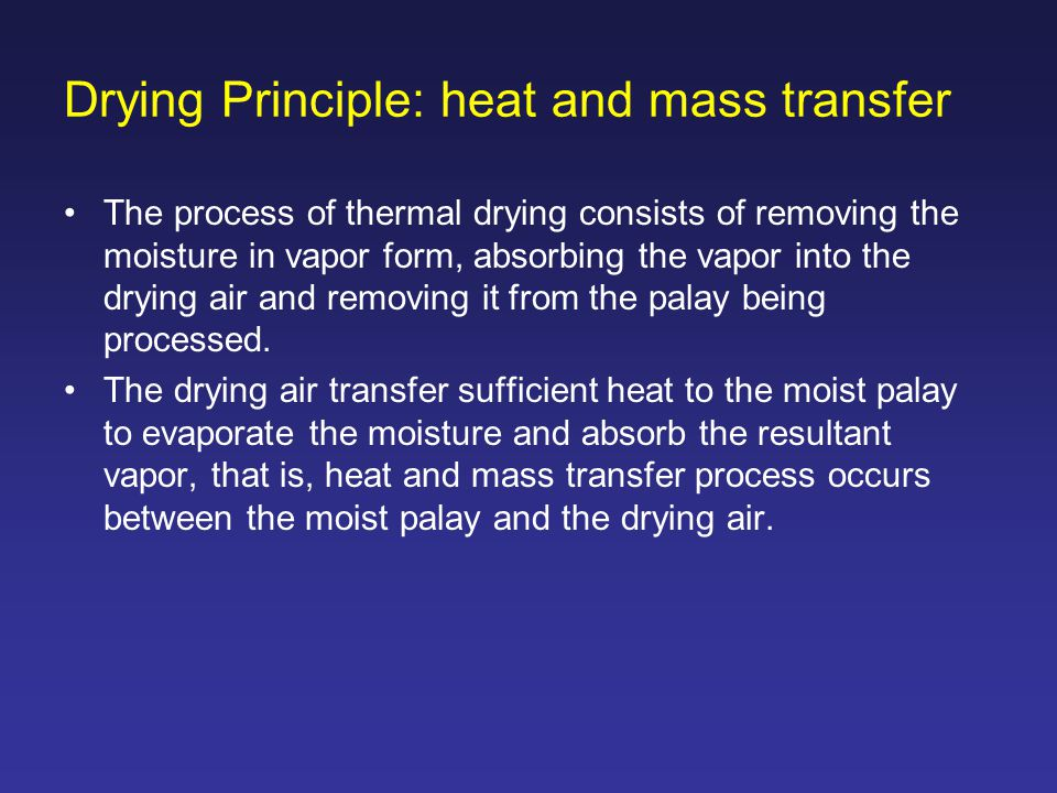 Drying Principle: heat and mass transfer