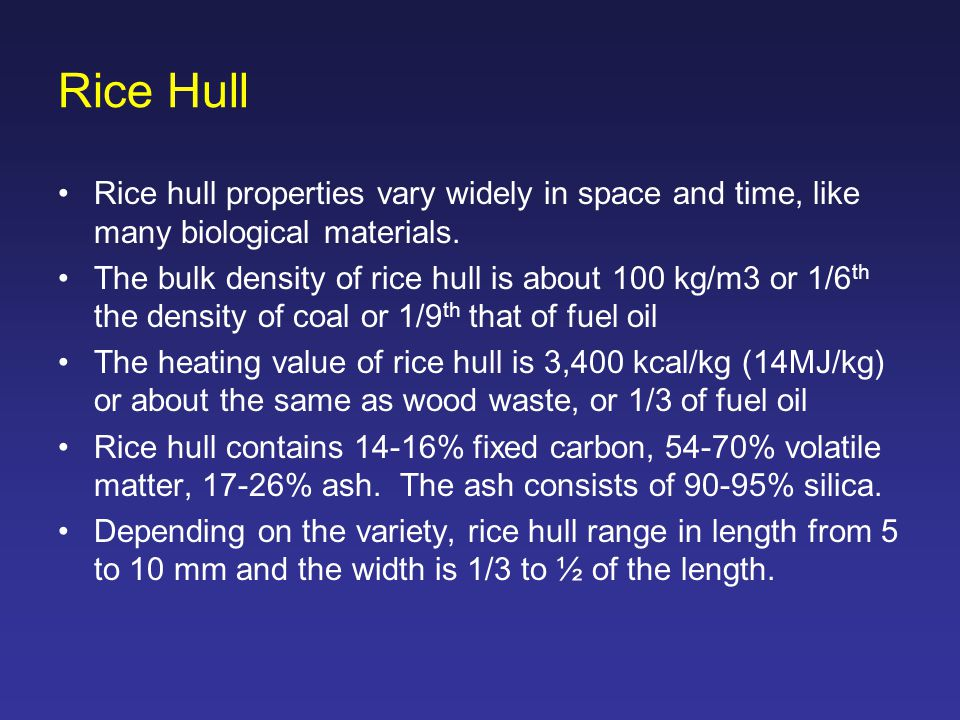 Rice Hull Rice hull properties vary widely in space and time, like many biological materials.