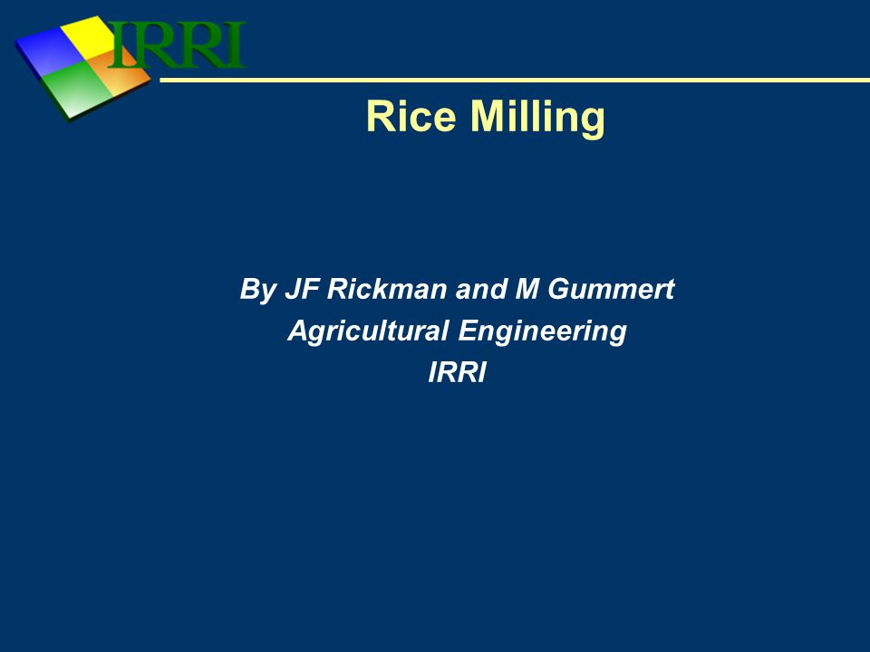 By JF Rickman and M Gummert Agricultural Engineering IRRI