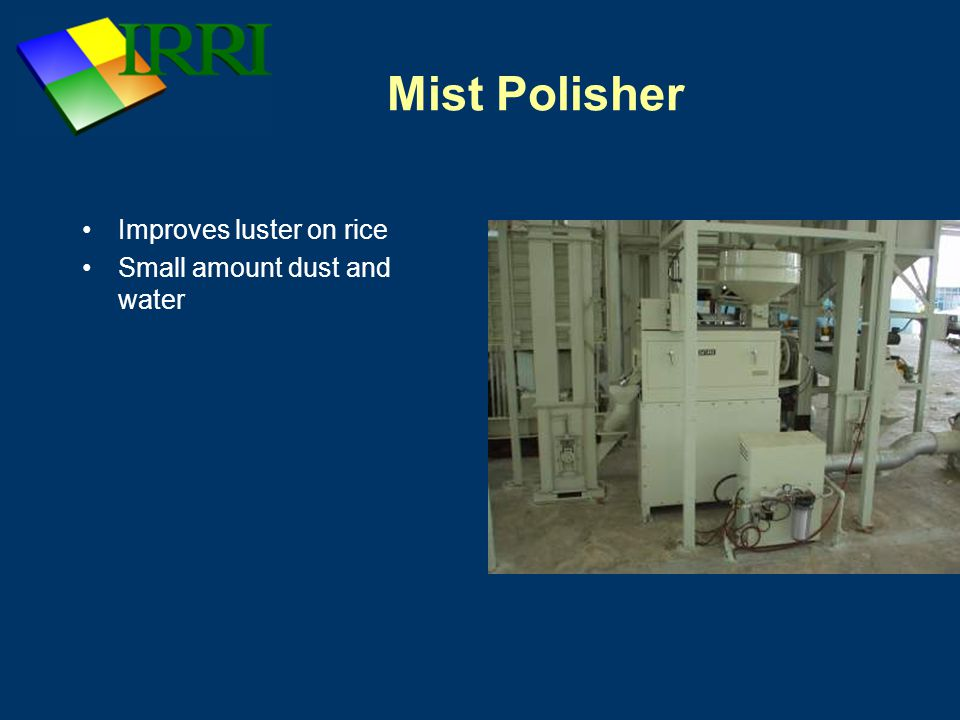 Mist Polisher Improves luster on rice Small amount dust and water