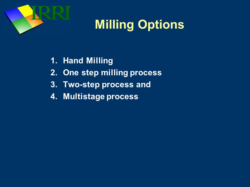 Milling Options Hand Milling One step milling process