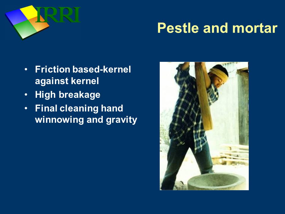 Pestle and mortar Friction based-kernel against kernel High breakage