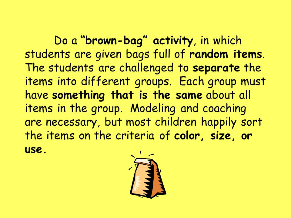 Do a brown-bag activity, in which students are given bags full of random items.