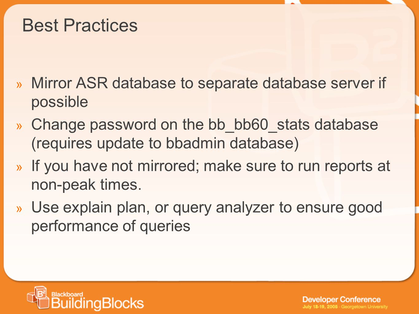 Best Practices Mirror ASR database to separate database server if possible.