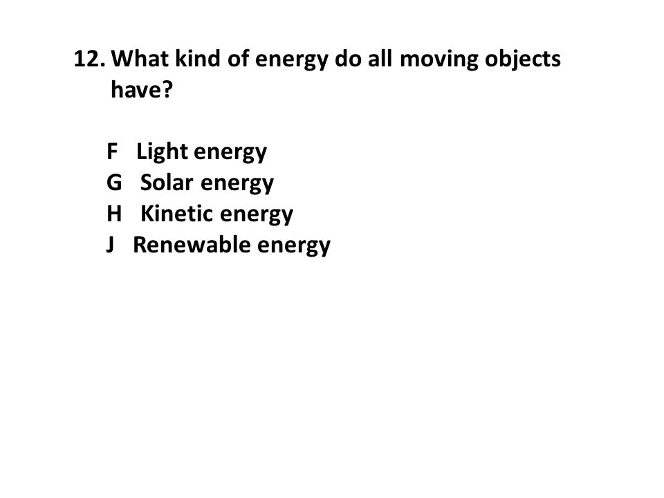 What kind of energy do all moving objects have