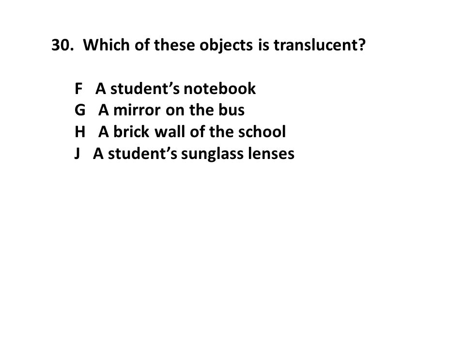 Which of these objects is translucent