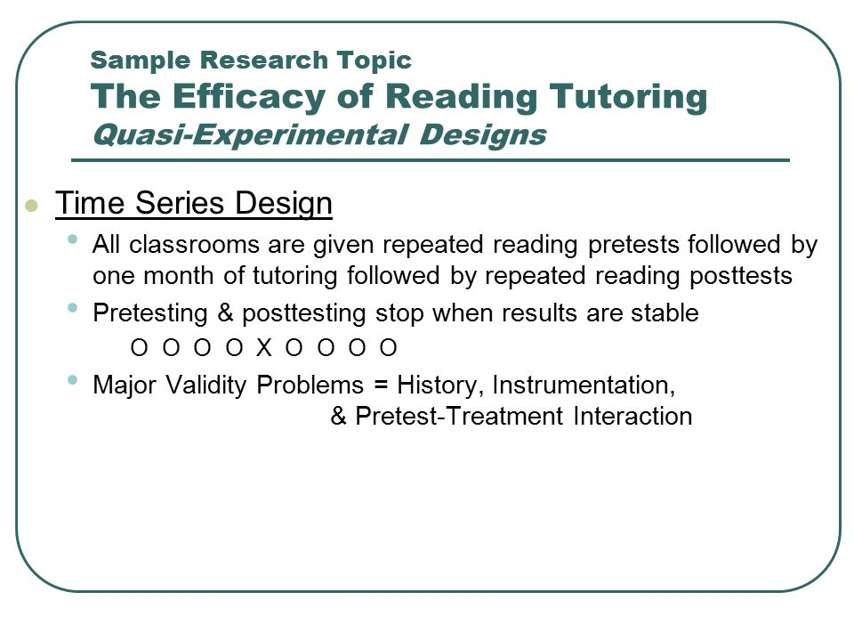 Sample Research Topic The Efficacy of Reading Tutoring Quasi-Experimental Designs