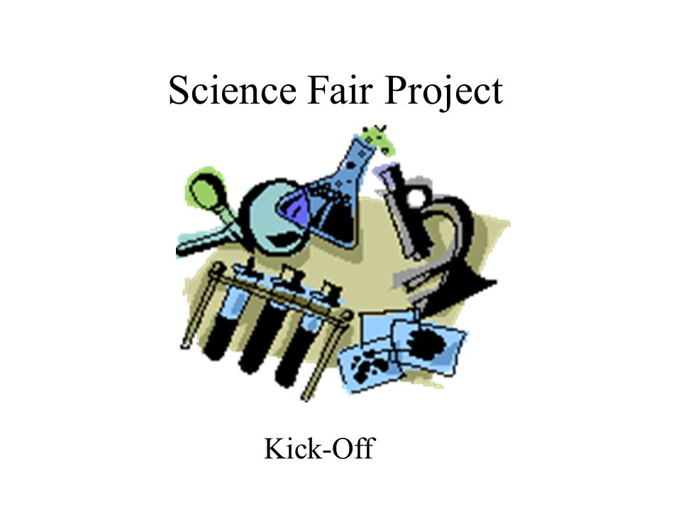 Science Fair Project Kick-Off