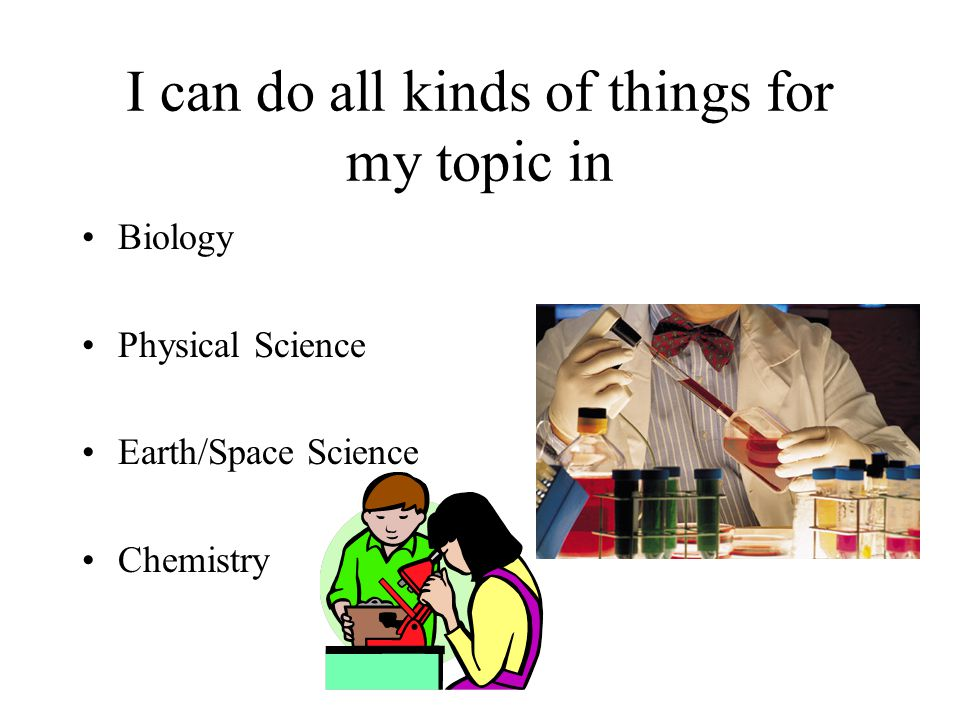 I can do all kinds of things for my topic in
