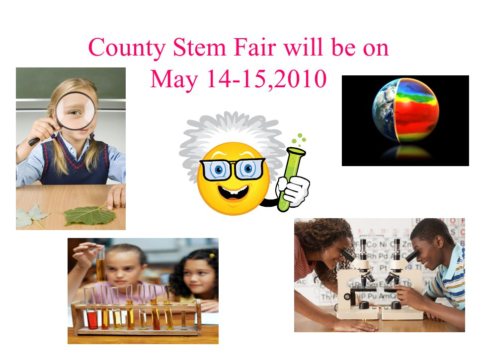 County Stem Fair will be on May 14-15,2010