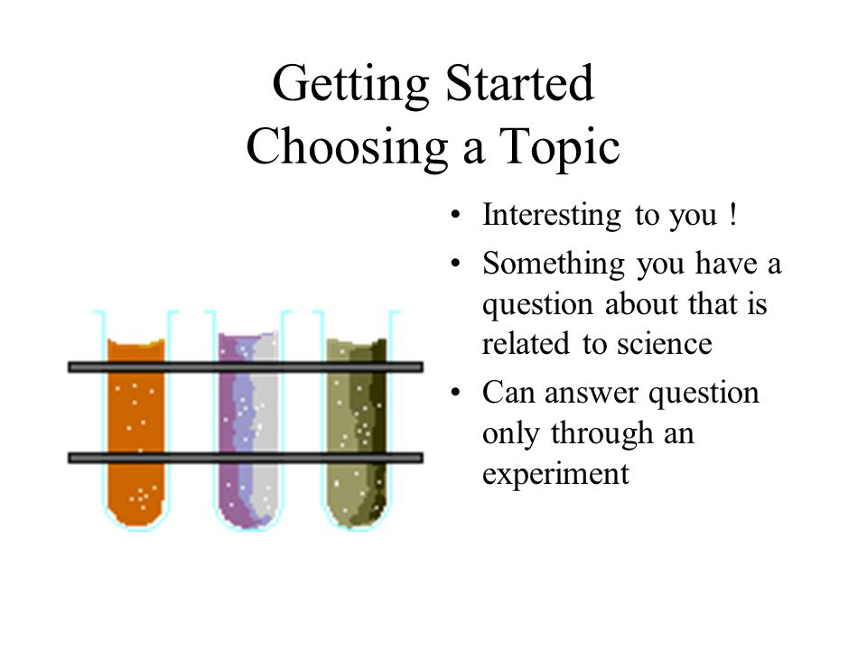 Getting Started Choosing a Topic