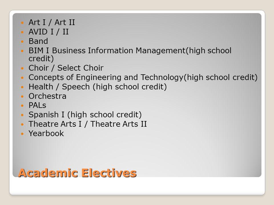 Academic Electives Art I / Art II AVID I / II Band