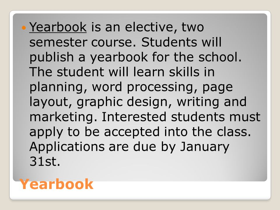 Yearbook is an elective, two semester course