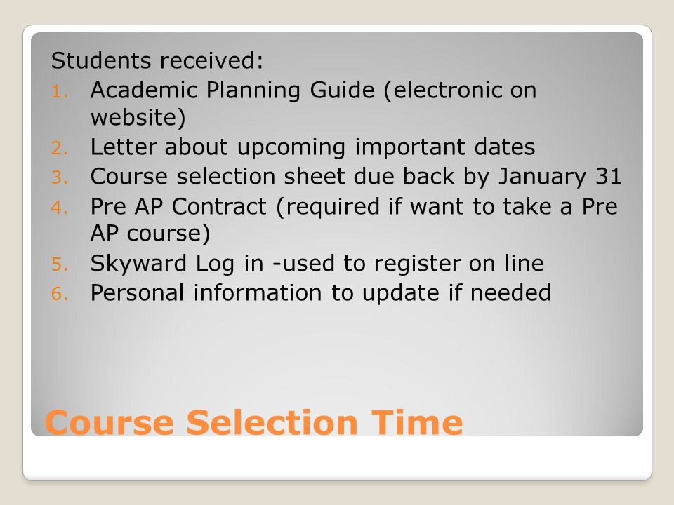 Course Selection Time Students received: