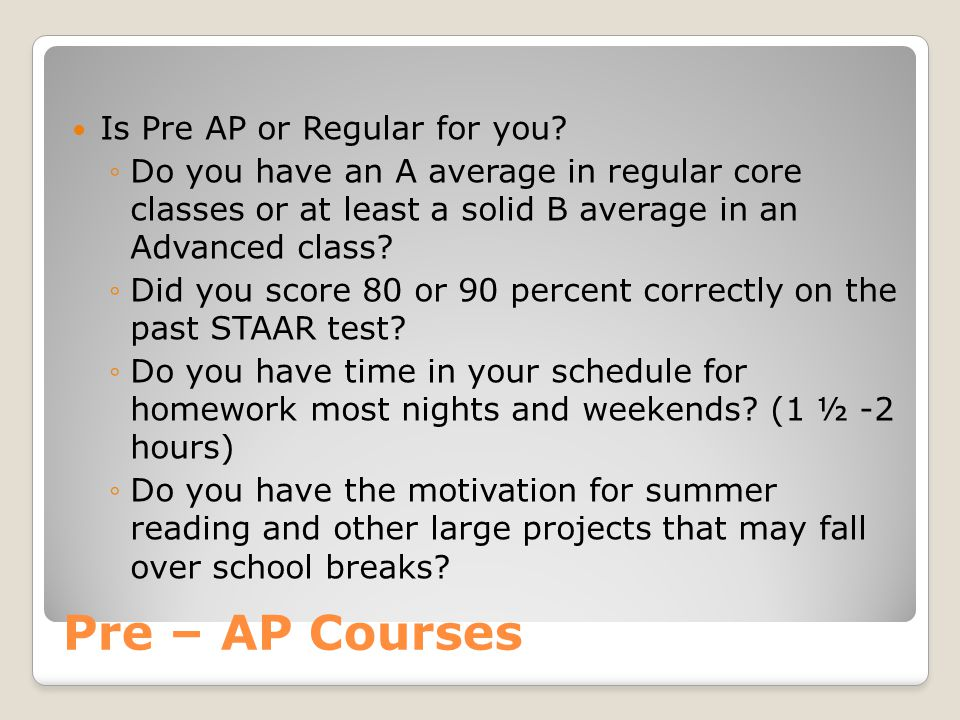 Pre – AP Courses Is Pre AP or Regular for you