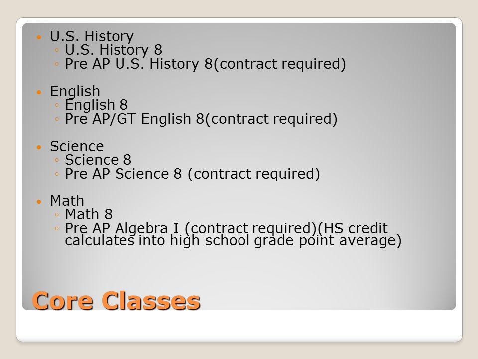 Core Classes U.S. History U.S. History 8