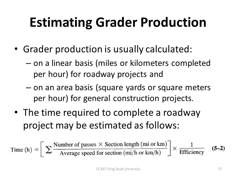 Estimating Grader Production