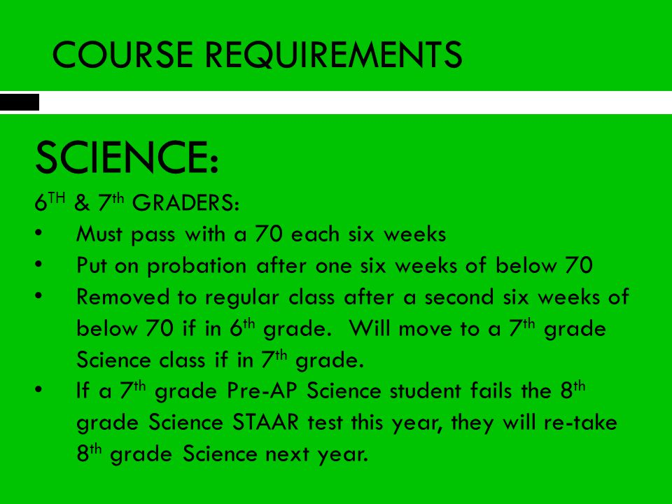 SCIENCE: COURSE REQUIREMENTS 6TH & 7th GRADERS: