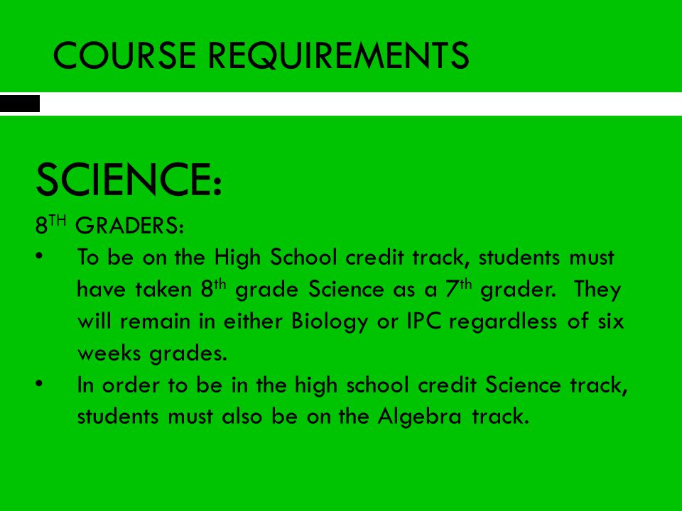 SCIENCE: COURSE REQUIREMENTS 8TH GRADERS: