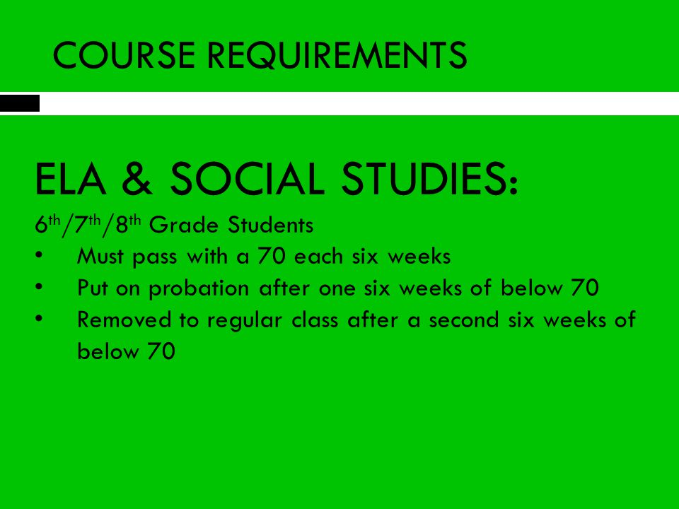 ELA & SOCIAL STUDIES: COURSE REQUIREMENTS 6th/7th/8th Grade Students