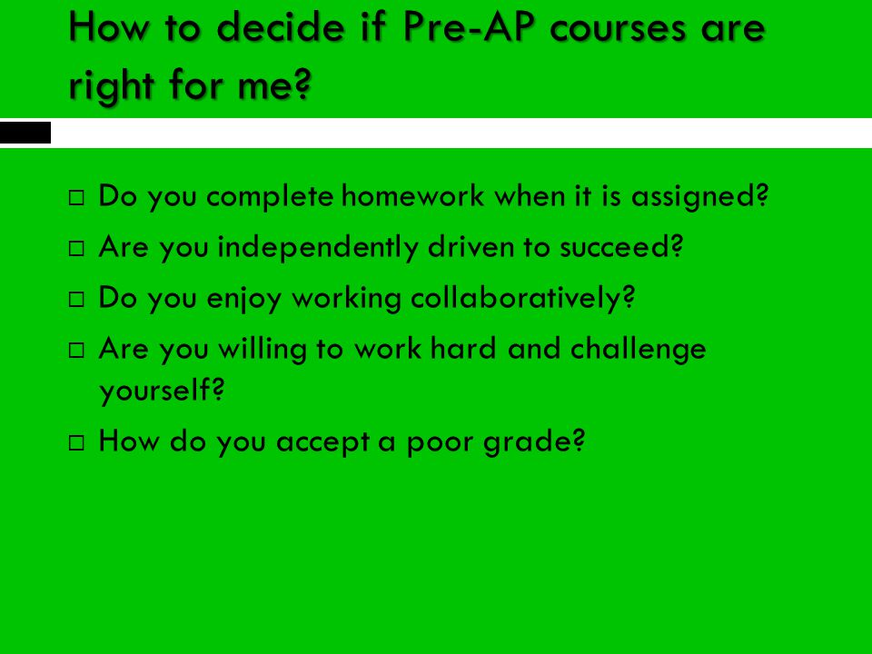 How to decide if Pre-AP courses are right for me