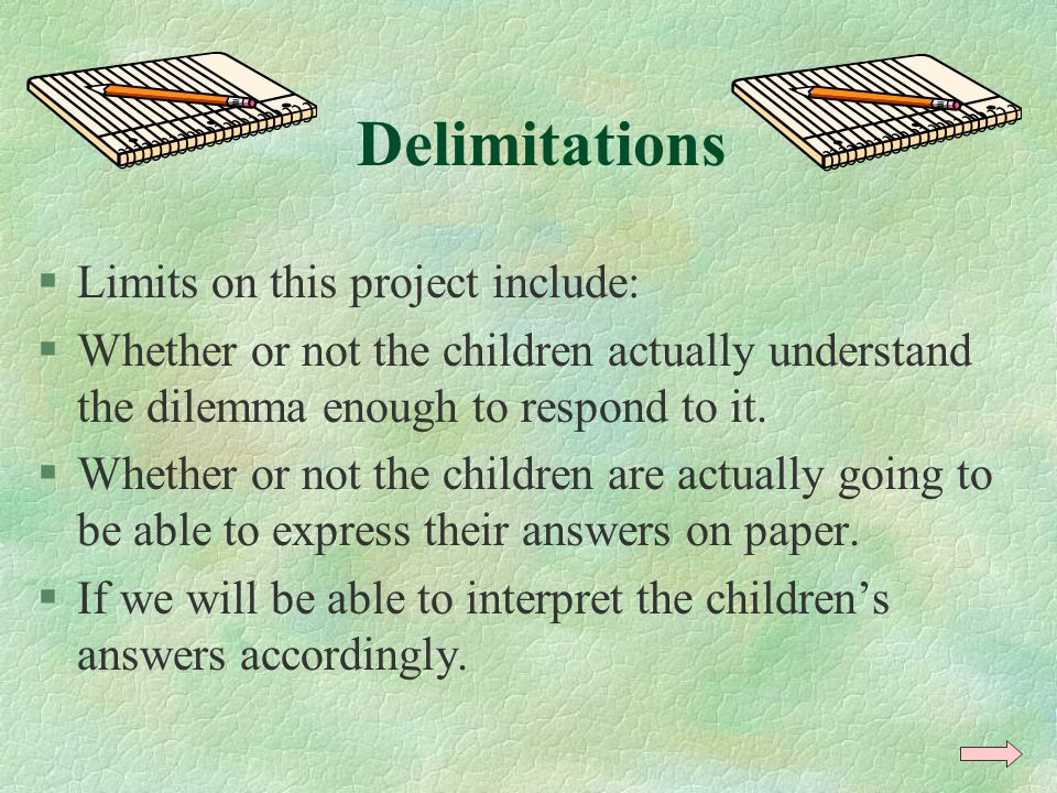 Delimitations Limits on this project include: