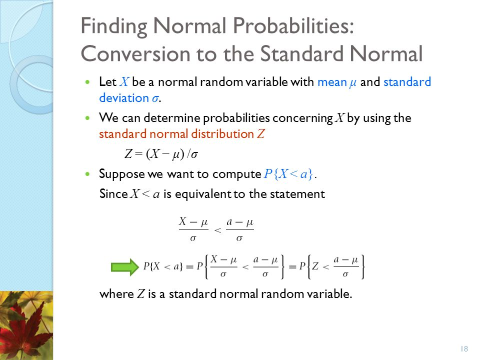 Finding Normal Probabilities: Conversion to the Standard Normal