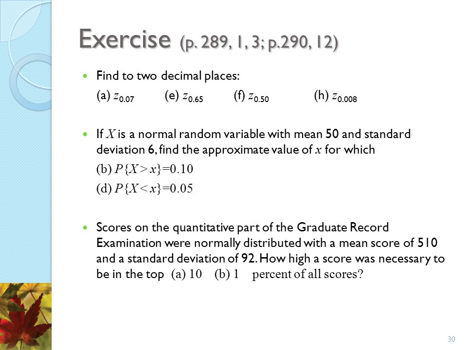 Exercise (p. 289, 1, 3; p.290, 12) Find to two decimal places: