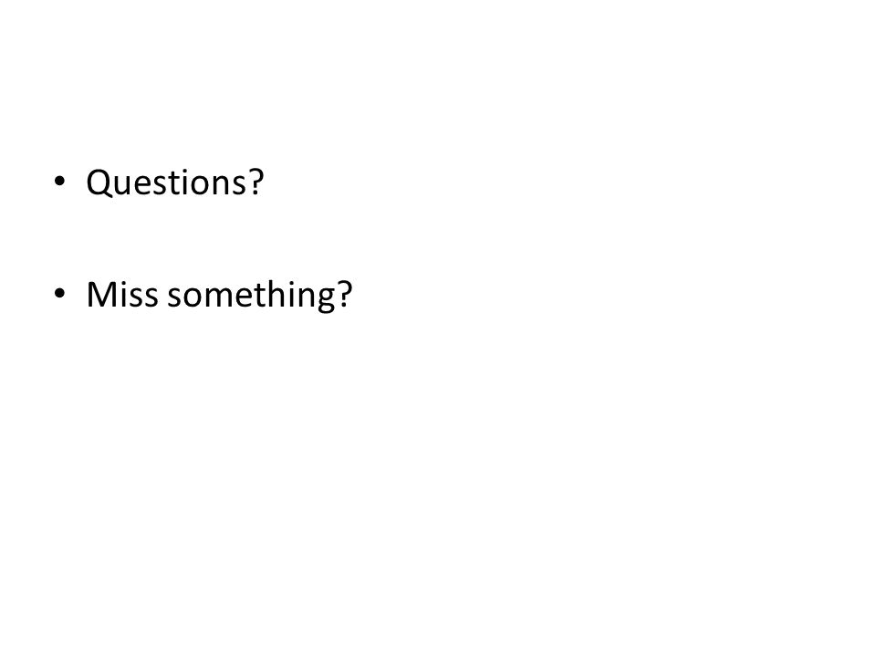 Questions Miss something