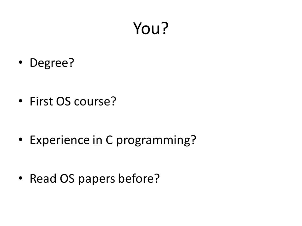 You Degree First OS course Experience in C programming