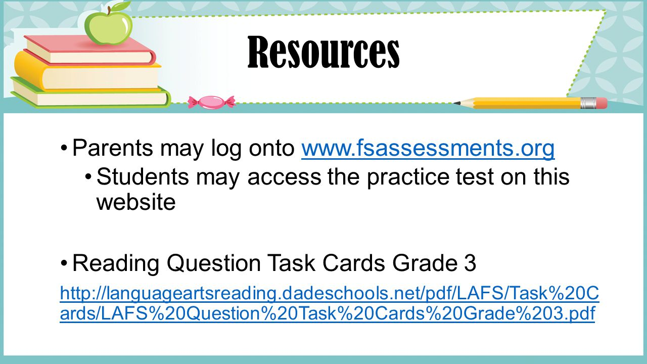 Resources Parents may log onto www.fsassessments.org