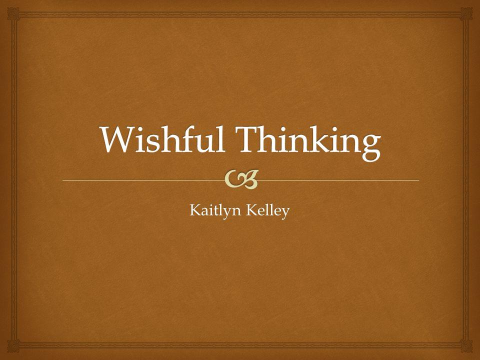 Wishful Thinking Kaitlyn Kelley
