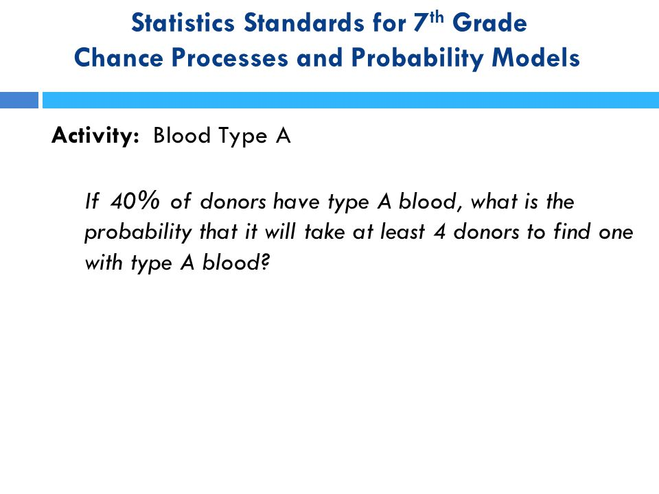 Statistics Standards for 7th Grade Chance Processes and Probability Models