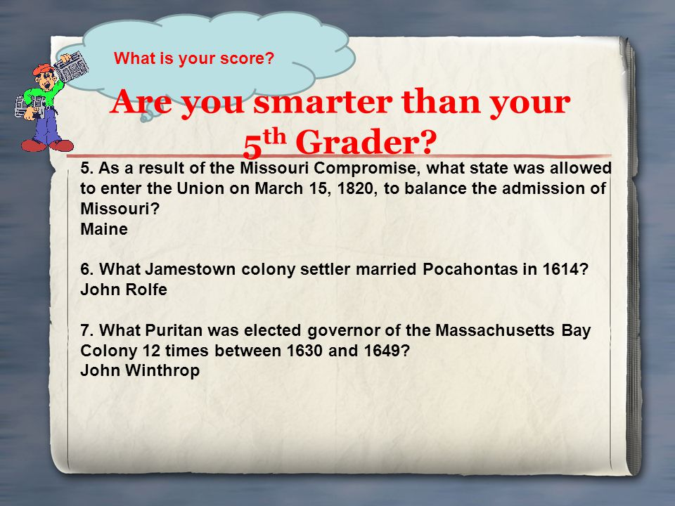Are you smarter than your 5th Grader