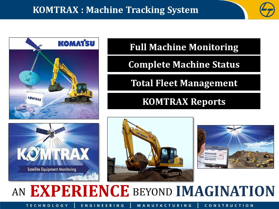 EXPERIENCE IMAGINATION AN BEYOND KOMTRAX : Machine Tracking System