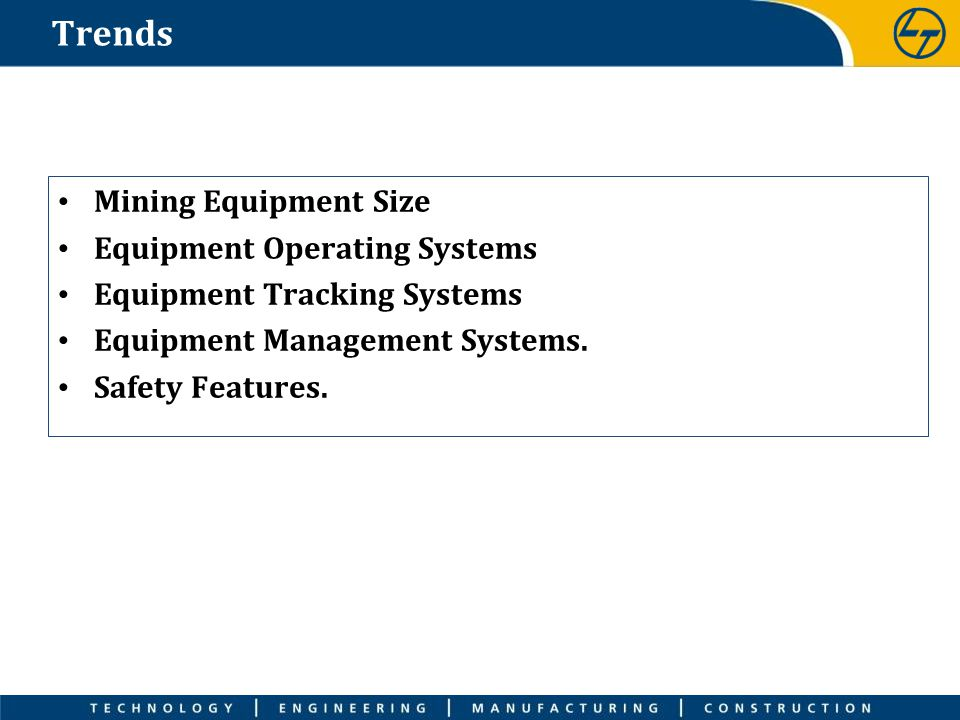 Trends Mining Equipment Size Equipment Operating Systems