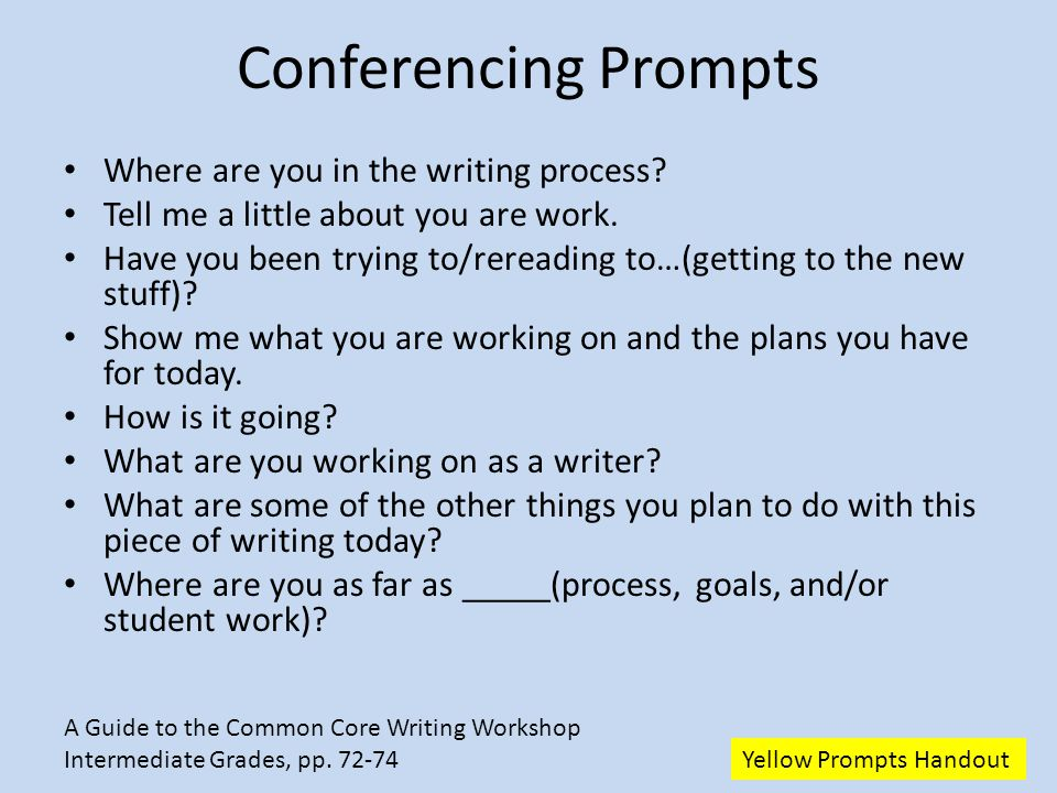 Conferencing Prompts Where are you in the writing process