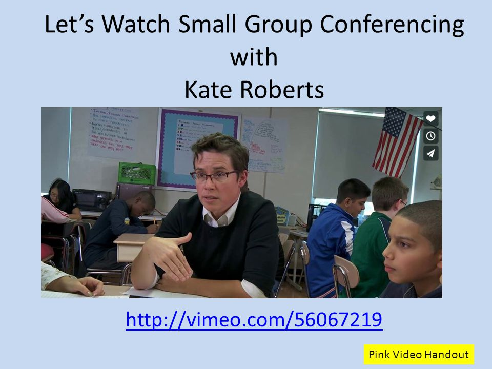 Let's Watch Small Group Conferencing with Kate Roberts
