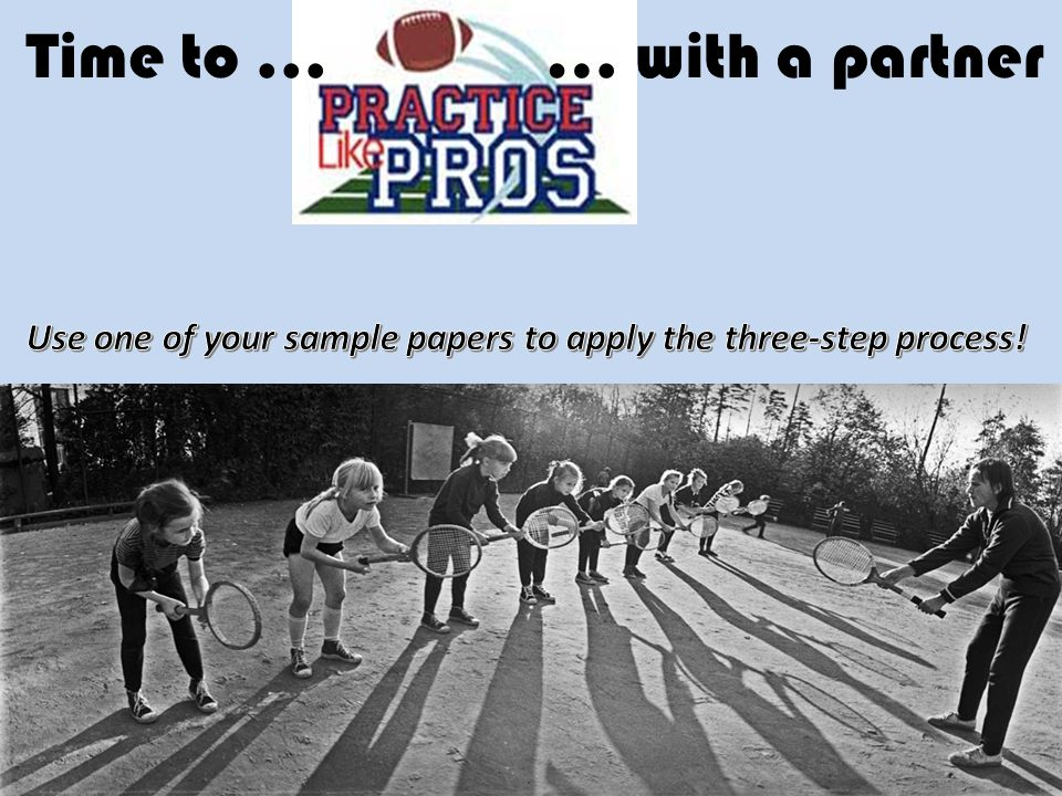 Use one of your sample papers to apply the three-step process!