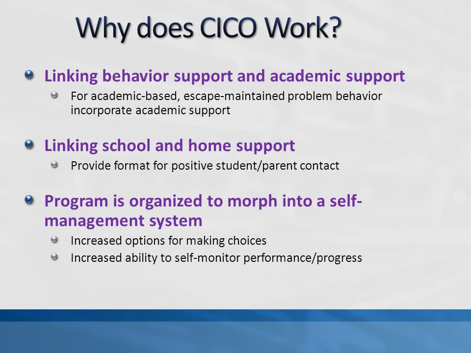 Why does CICO Work Linking behavior support and academic support