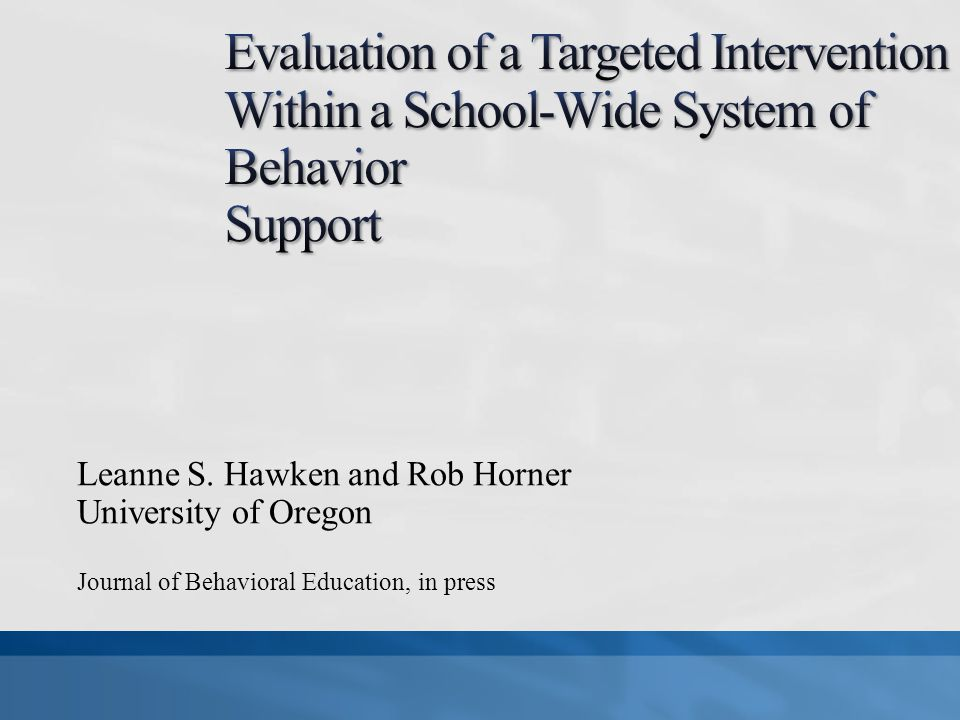 Evaluation of a Targeted Intervention Within a School-Wide System of Behavior Support