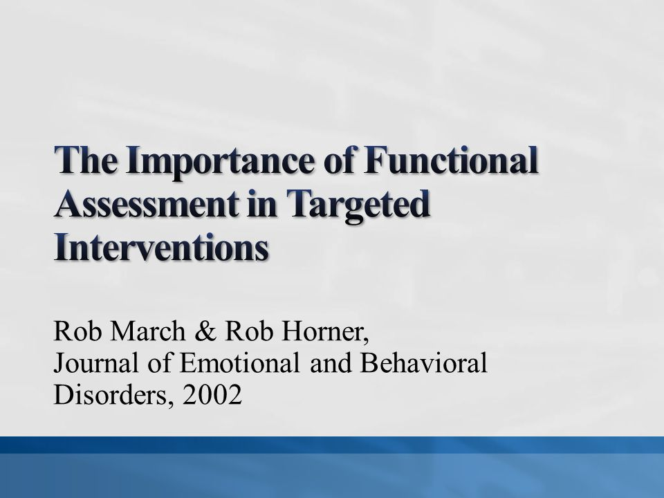 The Importance of Functional Assessment in Targeted Interventions