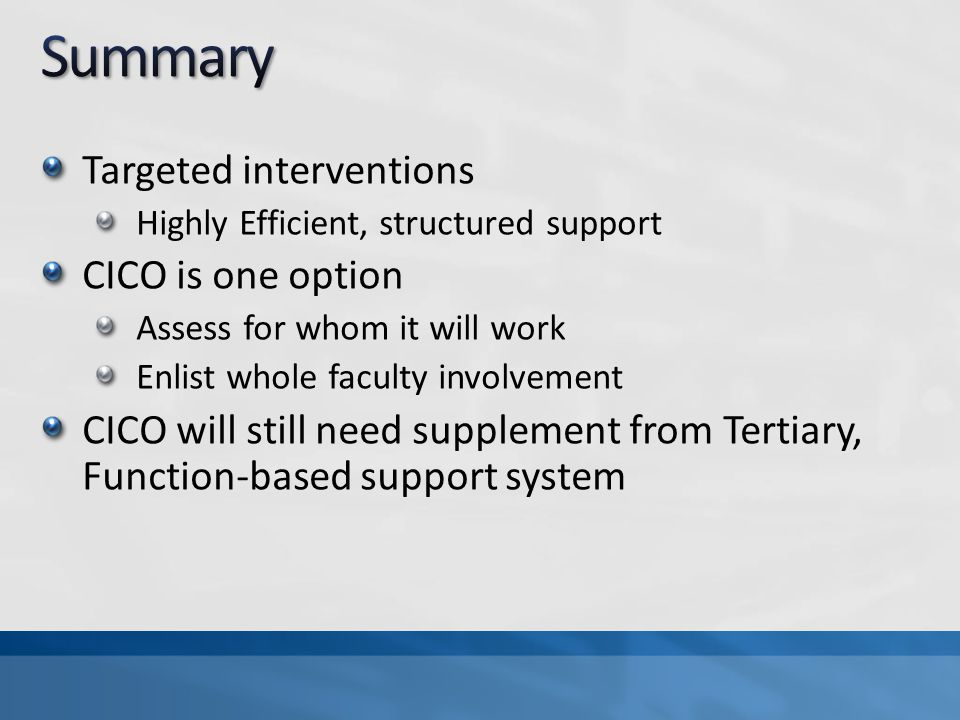 Summary Targeted interventions CICO is one option