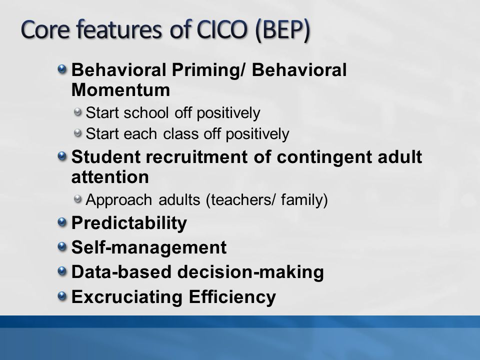 Core features of CICO (BEP)