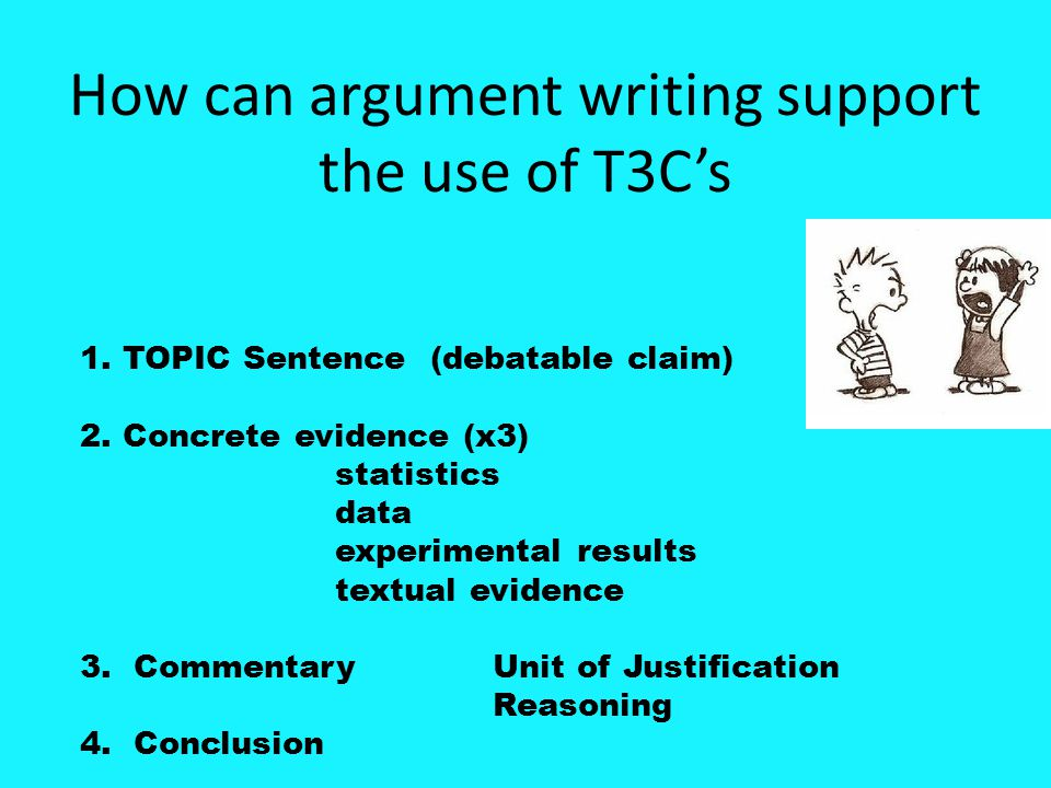 How can argument writing support the use of T3C's